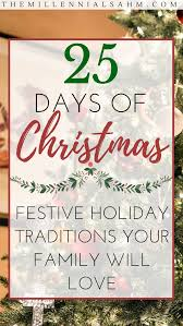 25 days of christmas holiday traditions your family will love
