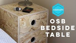 Plywood Bedside Table by Osb Bedside Table Make It Modern Project 6 Youtube