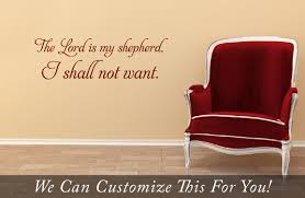the lord is my shepherd i shall not want a wall decor vinyl the lord is my shepherd i shall not want a wall decor vinyl lettering decal word quote medium jesus christ christian religion 2090