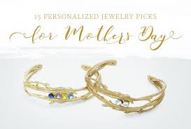 personalized mothers day jewelry 15 personalized jewelry picks for s day that will