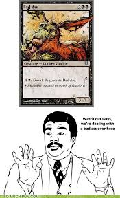 Watch Out Guys Meme - as a magic player i m basically obligated to post this puns pun