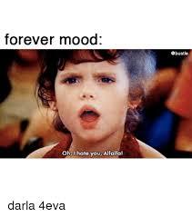Alfalfa Meme - forever mood ohl hate you alfalfa darla 4eva meme on me me