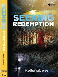 Seeking Novel Seeking Redemption By Madhu Vajpayee