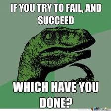 Failure Meme - successful failure by rashdoon meme center