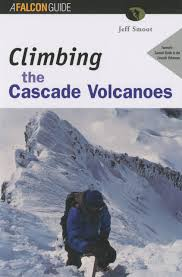 climbing the cascade volcanoes regional rock climbing series