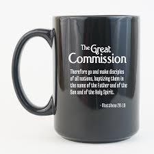 the great commission engraved coffee mug features matthew 28 19