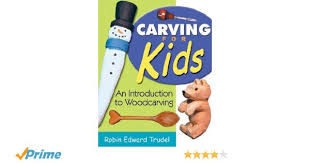 carving for kids an introduction to woodcarving amazon co uk