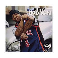 Bad Man Buc Fifty Bad Man Cd Album Stream Cover Art Tracklisting