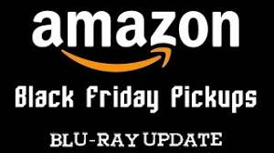 amazon black friday blu rays mb lagu amazon black friday pickups bluray and dvd update