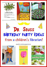 dr seuss birthday ideas dr seuss birthday party ideas from a children s librarian