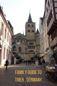 top things to do in trier germany for the whole family