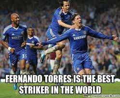 Fernando Torres Meme - torres is the best striker in the world