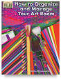 How To Organize & Manage Your Art Room - BLICK art materials