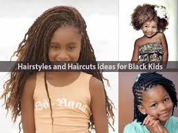 hairstyles and haircuts ideas for black kids hairstyle for women