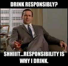 Drinking Memes - drink responsibly funny drinking meme image