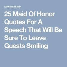 wedding quotes of honor best 25 of honor toast ideas on of honor
