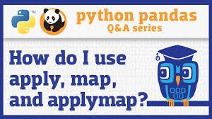 Pandas Map How Do I Apply A Function To A Pandas Series Or Dataframe Youtube