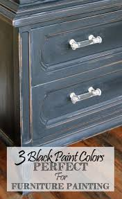 3 black paint colors perfect for furniture painting them paint