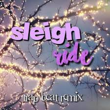 sleigh ride remix christmas trap remix by laauren19 free