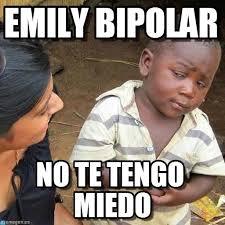 Emily Meme - emily bipolar third world skeptical kid meme on memegen
