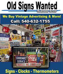 roanoke vintage signs we buy signs roanoke antiques and