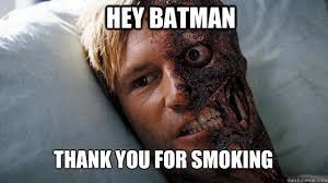 Smoking Memes - hey batman thank you for smoking misc quickmeme