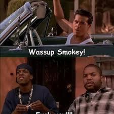 Friday Smokey Memes - random menace denooky1 instagram photos and videos