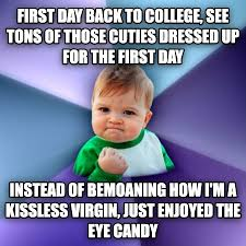 First Day Of College Meme - livememe com success kid