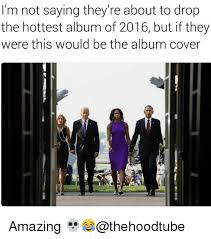 Album Cover Meme - i m not saying they re about to drop the hottest album of 2016 but