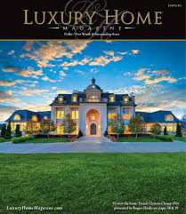 luxury home magazine dallas ft worth by luxury home magazine