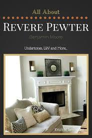 Best Gray Paint Best 25 Revere Pewter Ideas On Pinterest Revere Pewter Kitchen