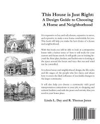 this house is just right a design guide to choosing a home and this house is just right a design guide to choosing a home and neighborhood dr linda l day r thomas jones 9781494940522 amazon com books