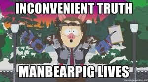 Truth Bear Meme - inconvenient truth manbearpig lives manbearpig al gore meme