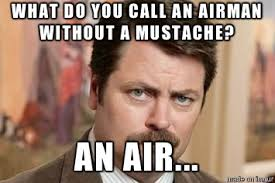 Mustache Meme - for all my us air force guys this mustache march meme on imgur