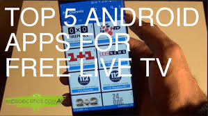 free tv apps for android phones top 5 apps to free live tv on all android devices android
