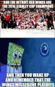 Red Wings Meme - 24 consecutive playoff seasons you will be missed imgflip