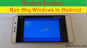 run windows on android windows emulator for android run any window in android 2018