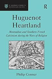 si e montauban huguenot heartland montauban and southern calvinism during
