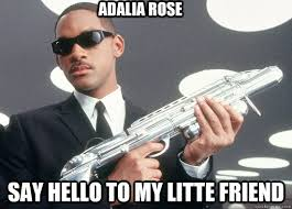 Adalia Rose Memes - adalia rose say hello to my litte friend alien hunting quickmeme