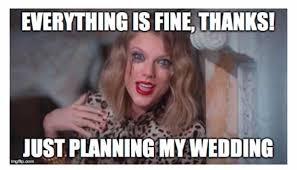 Meme Wedding - 3 months to go until my wedding day