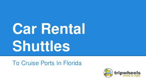 Car Rental Near Port Everglades Car Rental Shuttles To Cruise Ports In Florida