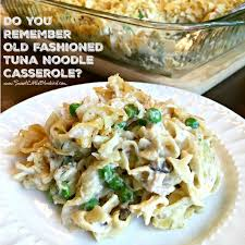 ents cuisine who grew up with this fashioned tuna noodle casserole