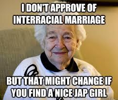 Interracial Relationship Memes - adorably racist grandma memes quickmeme