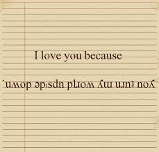 Cute Weird Love Quotes by I Love You Because You Turn My World Upside Down Katie I Am