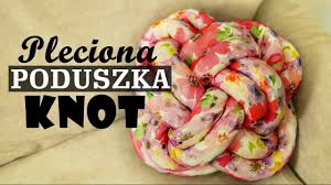 Knot Pillows by Diy Poduszka Knot Zaradni Rodzice Knot Pillow Youtube