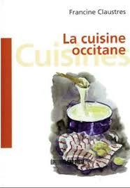 editions sud ouest cuisine la cuisine occitane de francine claustres aux éditions sud ouest