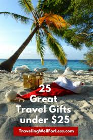 Best Gifts Under 25 by 111 Best Traveling Well For Less Blog Images On Pinterest Travel