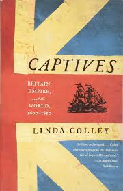 captives britain empire and the world 1600 1850 linda colley