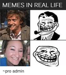 25 best memes about memes in real life memes in real life memes