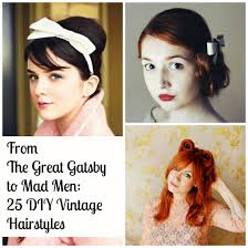 easy vintage hairstyles from the great gatsby to mad men 25 diy vintage hairstyles babble